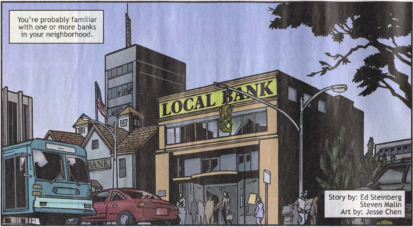 You're probably familiar with one or more banks in your neighborhood.